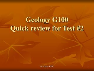 Geology G100  Quick review for Test #2