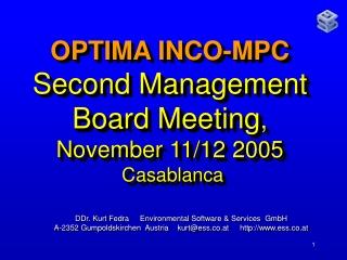 OPTIMA INCO-MPC Second Management Board Meeting , November 11/12 2005 Casablanca