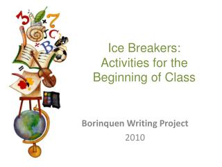 Ice Breakers: Activities for the Beginning of Class