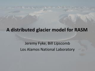 A  distributed glacier model for RASM