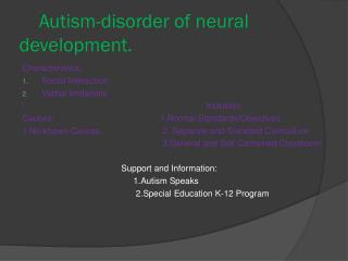 Autism-disorder of neural development.