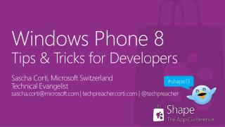 Windows Phone 8 Tips  & Tricks for Developers