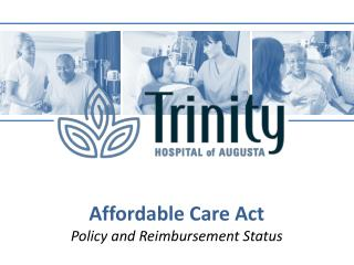 Affordable Care Act Policy and Reimbursement Status