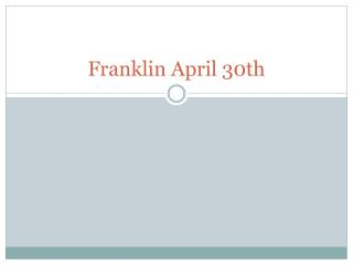 Franklin April 30th