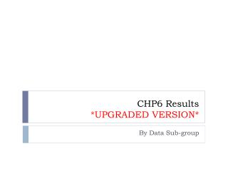 CHP6 Results  *UPGRADED VERSION*
