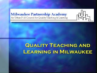 Quality Teaching and Learning in Milwaukee