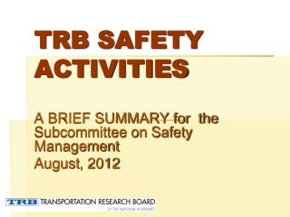 TRB SAFETY ACTIVITIES