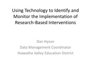 Using Technology to Identify and Monitor the Implementation of Research-Based Interventions