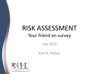 RISK ASSESSMENT Your friend on survey