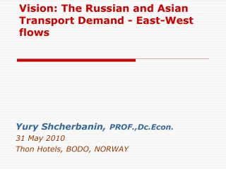V ision: The Russian and Asian Transport Demand - East-West flows