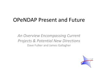 OPeNDAP Present and Future