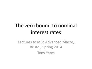 The zero bound to nominal interest rates