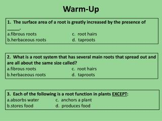 3 .   Each of the following is a root function in plants  EXCEPT :