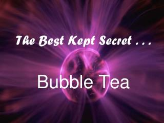 The Best Kept Secret . . .