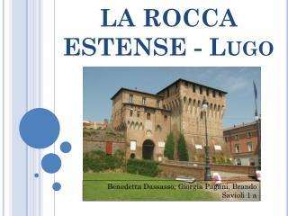 LA ROCCA ESTENSE - Lugo
