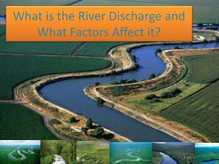 What is the River Discharge and What Factors Affect it?