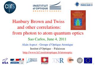 Hanbury Brown and  Twiss     and other correlations:  from photon  to  atom quantum optics