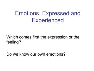 Emotions: Expressed and Experienced