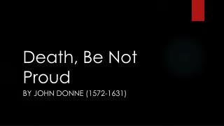 Death,  B e  N ot Proud