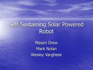Self-Sustaining Solar Powered Robot