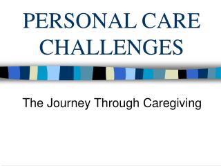 PERSONAL CARE CHALLENGES