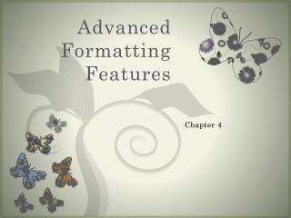 Advanced Formatting Features
