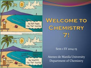 Welcome to Chemistry 7!