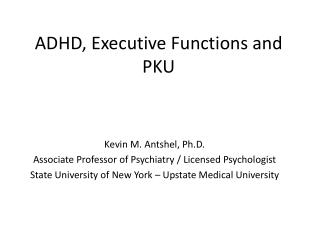 ADHD, Executive Functions and PKU