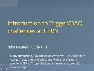 Introduction to Trigger/DAQ challenges at CERN