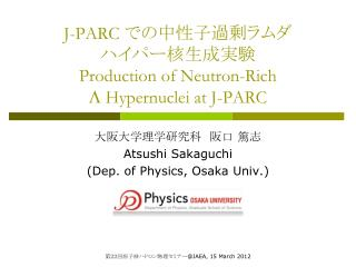 J-PARC  ?? ???????? ????????? Production of Neutron-Rich  L  Hypernuclei at J-PARC