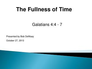 Galatians 4:4 - 7