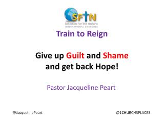 Train to Reign Give up  Guilt  and  Shame  and get back Hope!