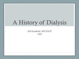A History of Dialysis
