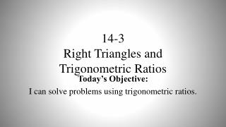 14-3 Right  Triangles and Trigonometric Ratios