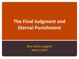 The Final Judgment and Eternal Punishment