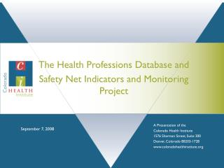 The Health Professions Database and  Safety Net Indicators and Monitoring Project