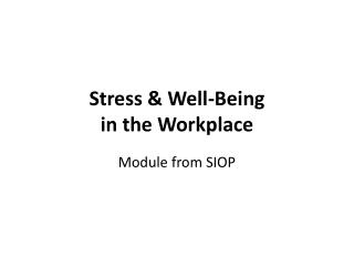 Stress &  Well-Being  in the Workplace