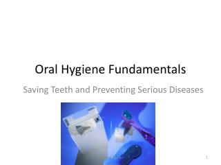 Oral Hygiene Fundamentals