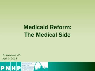 Medicaid Reform: The Medical Side