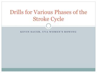 Drills for Various Phases of the Stroke Cycle