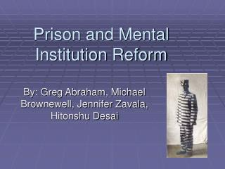 Prison and Mental Institution Reform