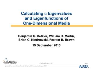 Calculating  α  Eigenvalues  and Eigenfunctions of  One-Dimensional Media