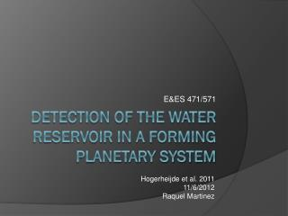 Detection of the Water Reservoir in a Forming Planetary System