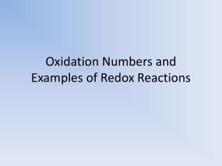 Oxidation Numbers and Examples of Redox Reactions
