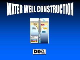 WATER WELL CONSTRUCTION