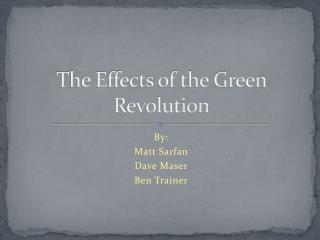 The Effects of the Green Revolution