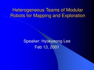 Heterogeneous Teams of Modular Robots for Mapping and Exploration
