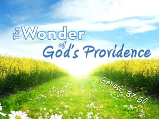His Presence The Lord was with Joseph (Gen. 39:2, 3, 21, 23)