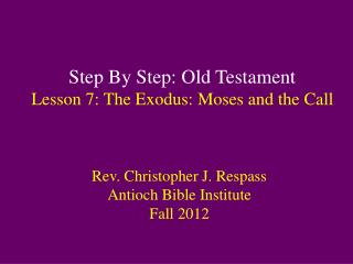 Step By Step: Old Testament Lesson  7: The Exodus: Moses and the Call