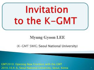 Invitation  to the K-GMT